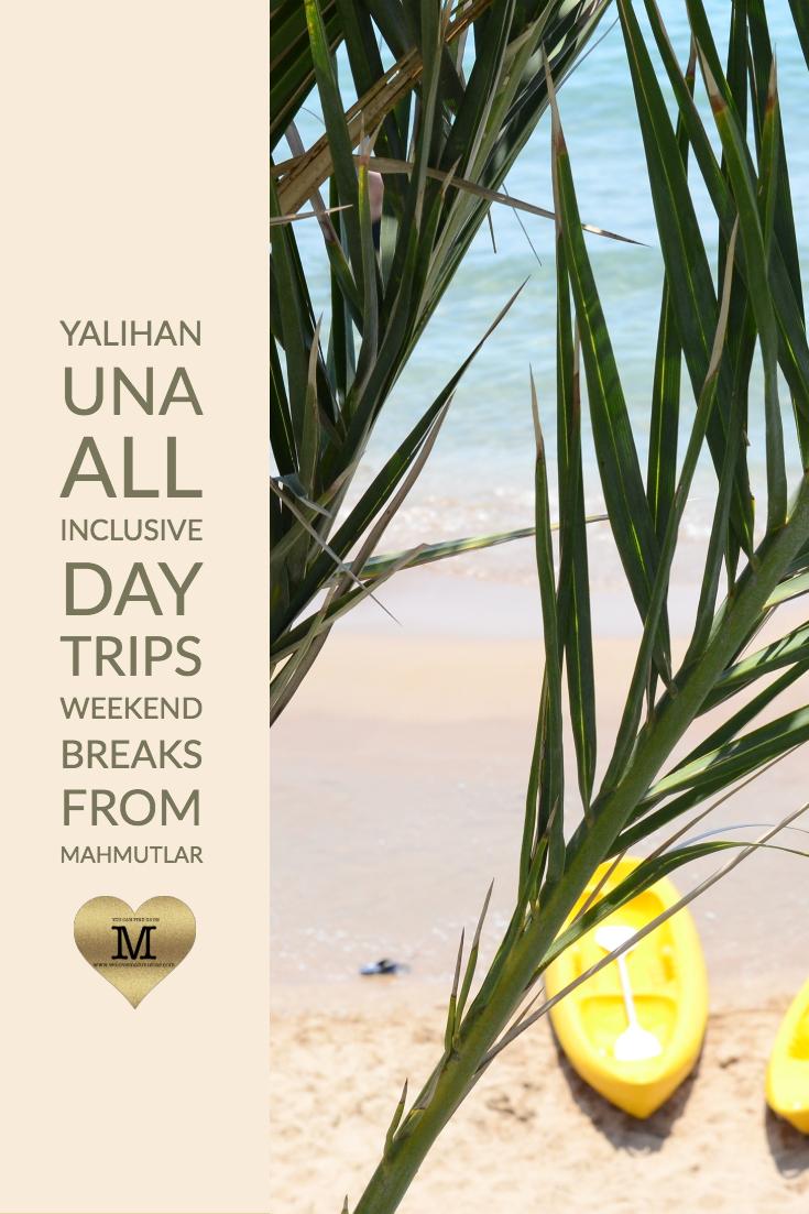All Inclusive Day Trips to Yalihan Una,Avsallar.